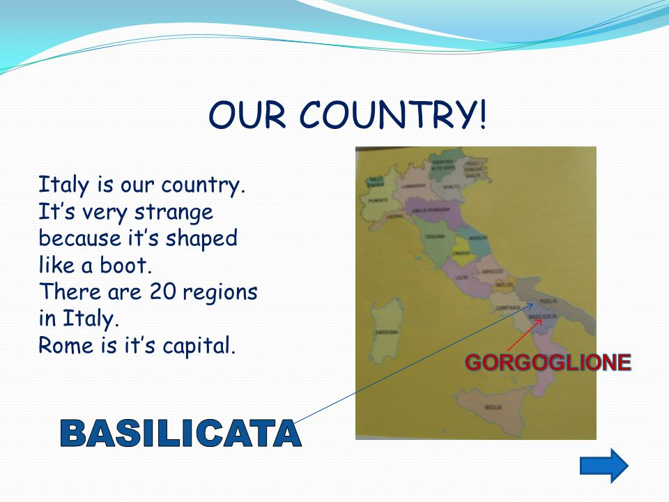 HERE IS OUR REGION: BASILICATA OR LUCANIA Gorgoglione is situated in the heart of Basilicata, near Matera.
