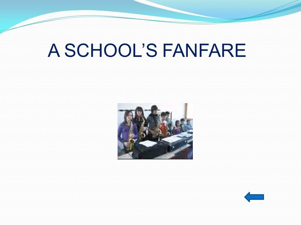 A SCHOOL'S FANFARE