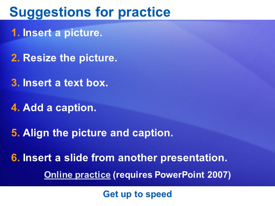 Suggestions for practice 1.Insert a picture. 2. Resize the picture.