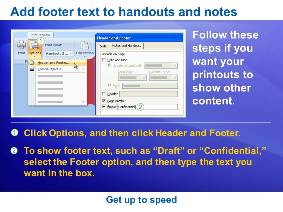Add footer text to handouts and notes Follow these steps if you want your printouts to show other content.