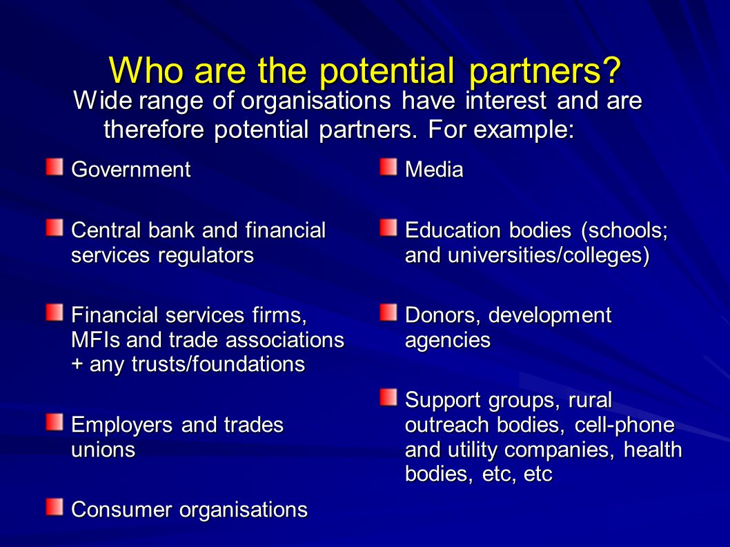 Who are the potential partners.