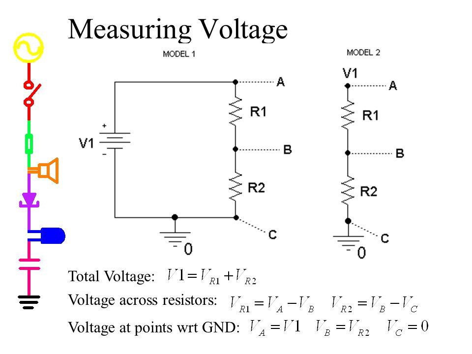 Measuring Voltage Voltage across resistors: Total Voltage: Voltage at points wrt GND: