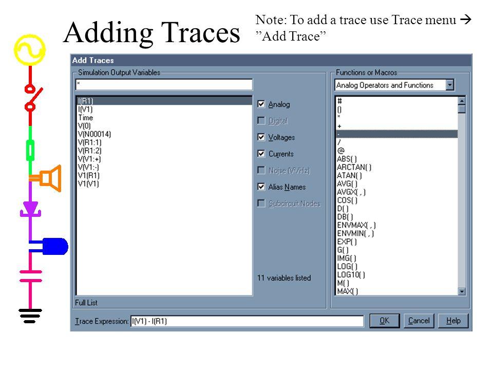 Adding Traces Note: To add a trace use Trace menu  Add Trace