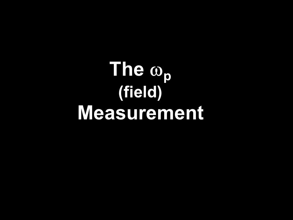 The  p (field) Measurement