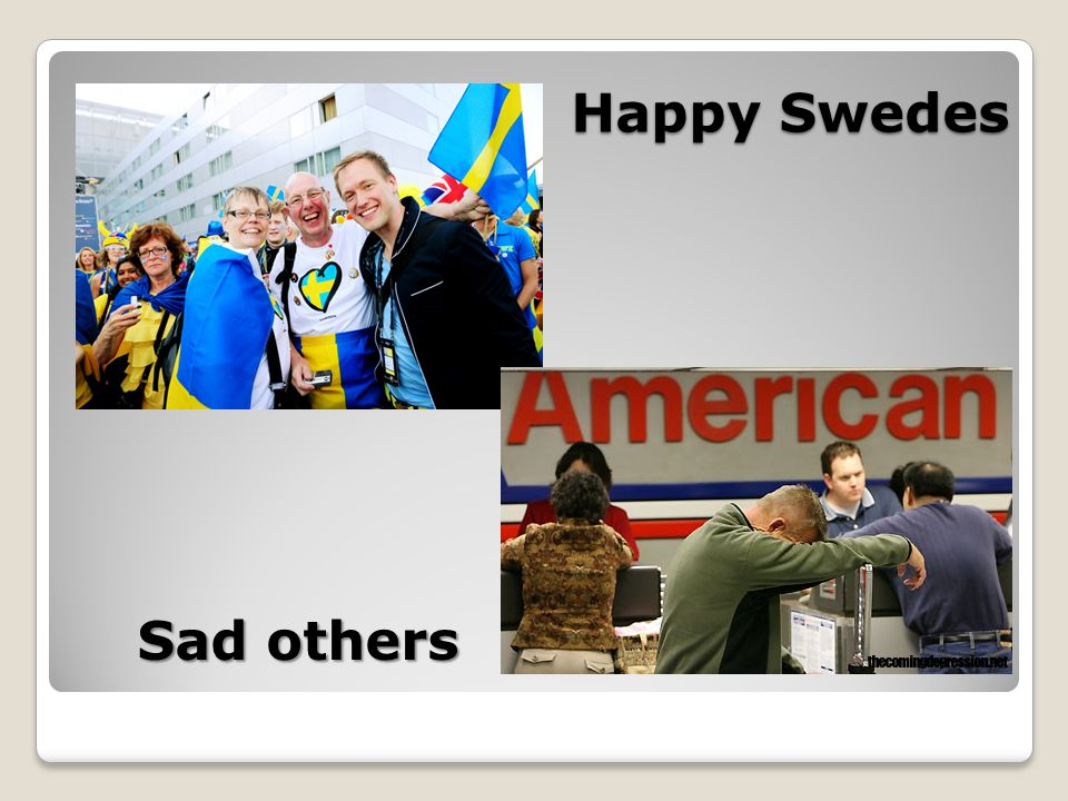 Happy Swedes Happy Swedes Sad others