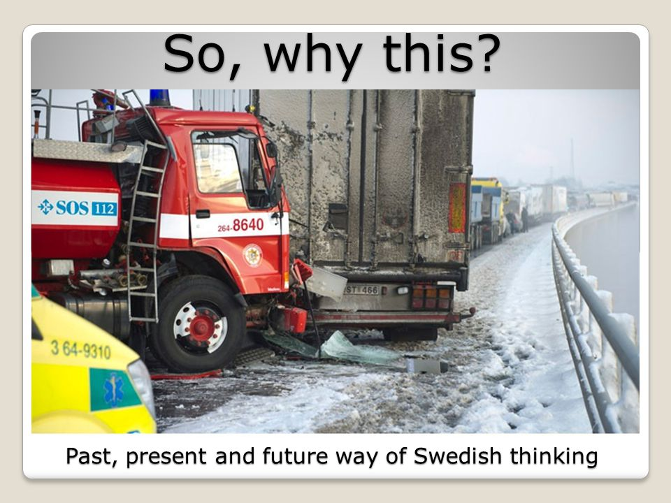 So, why this Past, present and future way of Swedish thinking
