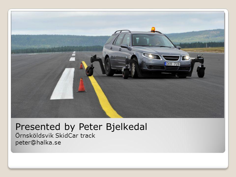 Presented by Peter Bjelkedal Örnsköldsvik SkidCar track peter@halka.se
