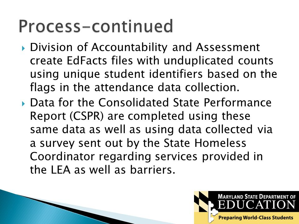  Division of Accountability and Assessment create EdFacts files with unduplicated counts using unique student identifiers based on the flags in the attendance data collection.