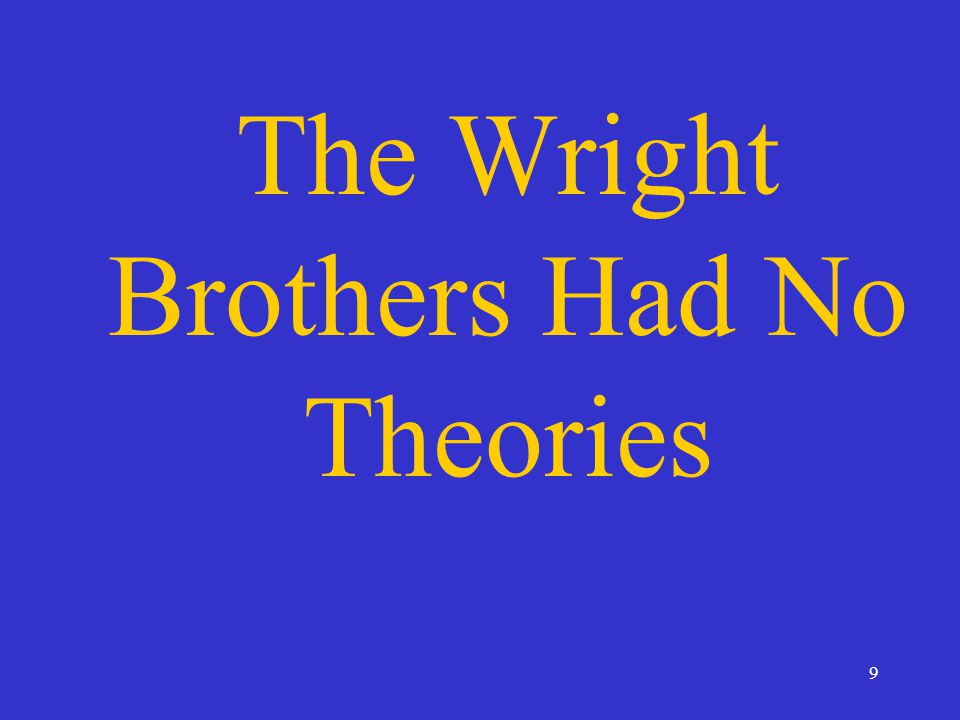 9 The Wright Brothers Had No Theories