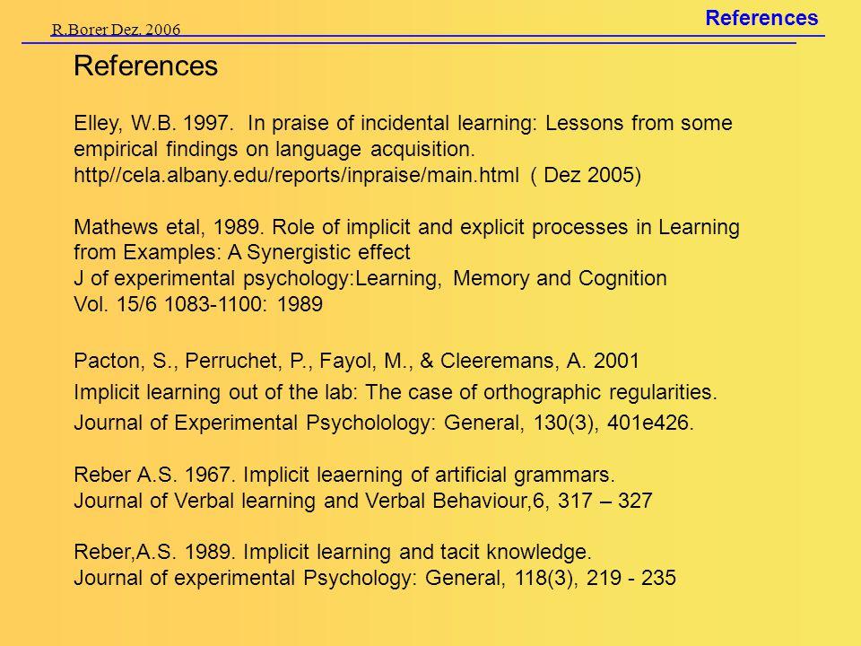 R.Borer Dez. 2006 References Elley, W.B. 1997.