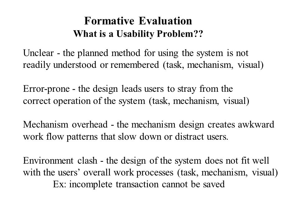 Formative Evaluation What is a Usability Problem .