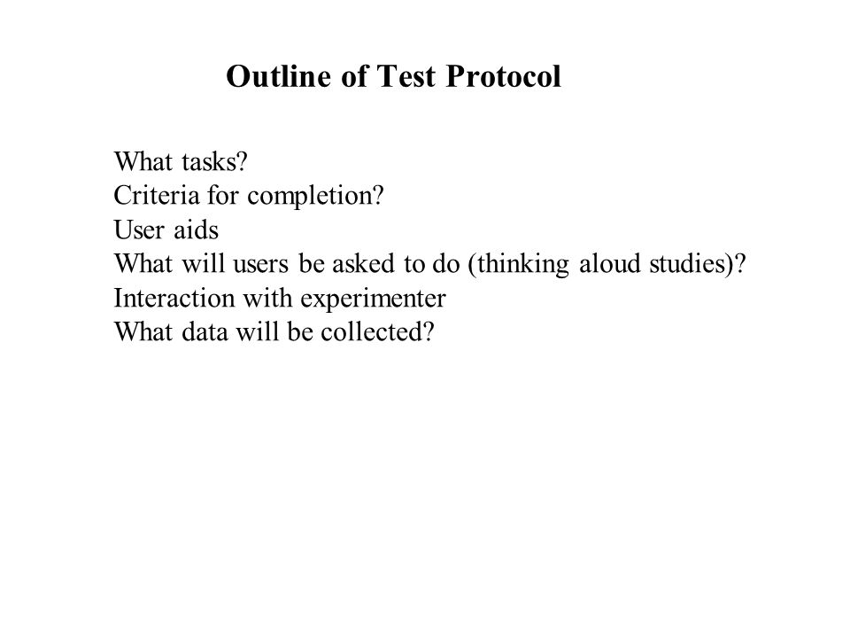 Outline of Test Protocol What tasks.Criteria for completion.