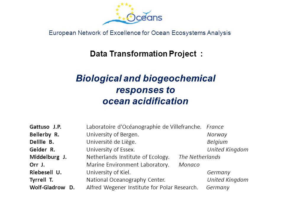 European Network of Excellence for Ocean Ecosystems Analysis Data Transformation Project : Biological and biogeochemical responses to ocean acidificat
