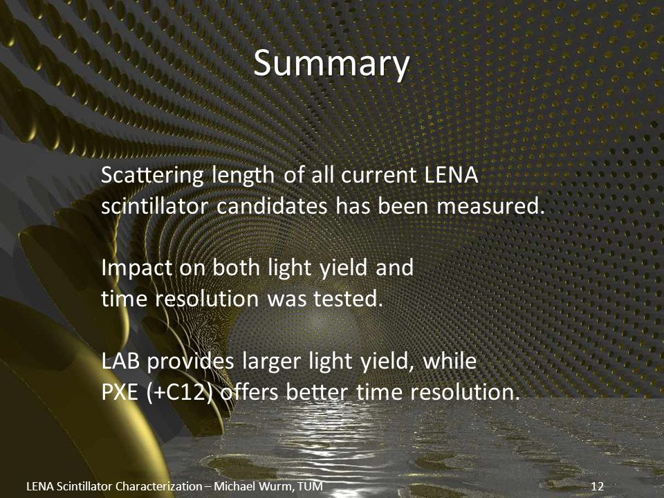 Summary Scattering length of all current LENA scintillator candidates has been measured.