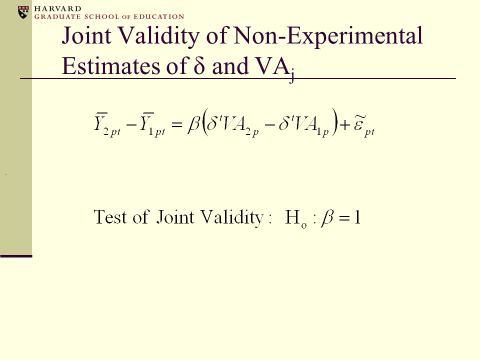 Joint Validity of Non-Experimental Estimates of δ and VA j.