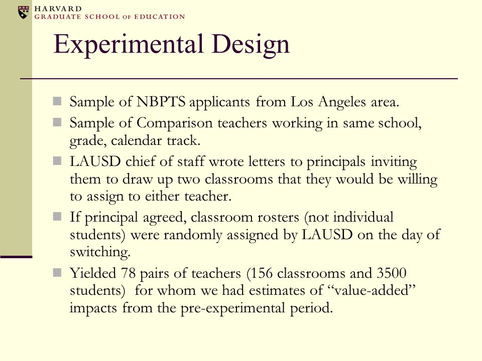 Experimental Design Sample of NBPTS applicants from Los Angeles area.