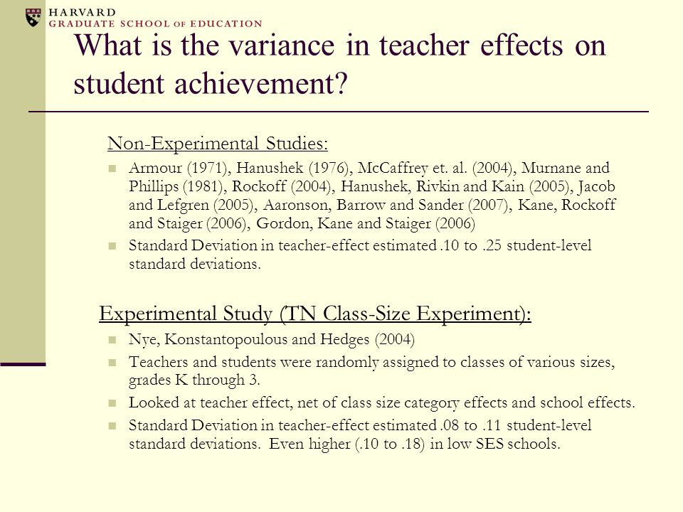 What is the variance in teacher effects on student achievement? Non-Experimental Studies: Armour (1971), Hanushek (1976), McCaffrey et. al. (2004), Mu