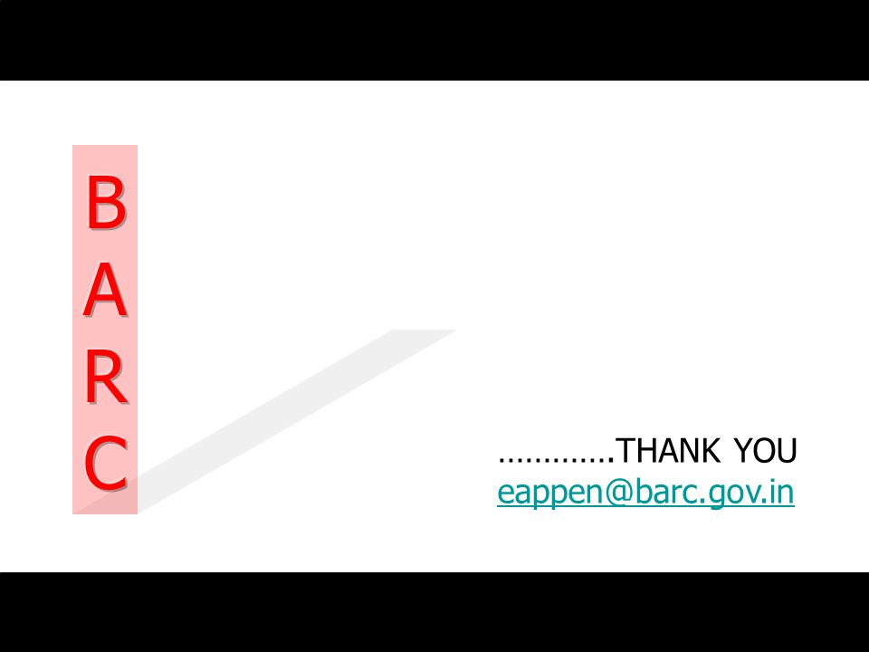 ………….THANK YOU eappen@barc.gov.in