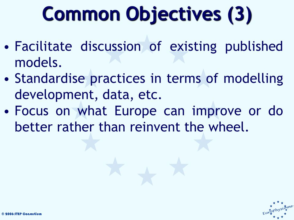 © 2006 STEP Consortium Facilitate discussion of existing published models.