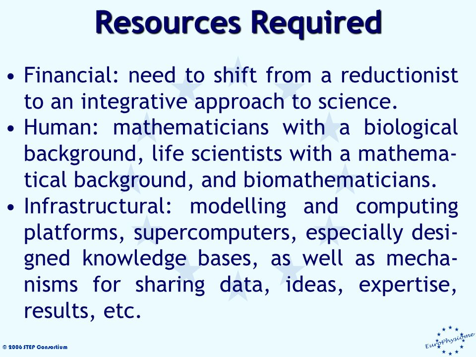 © 2006 STEP Consortium Financial: need to shift from a reductionist to an integrative approach to science.