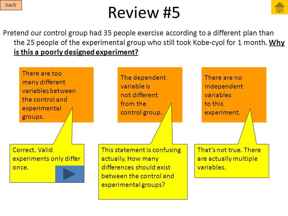 Review #5 Pretend our control group had 35 people exercise according to a different plan than the 25 people of the experimental group who still took K