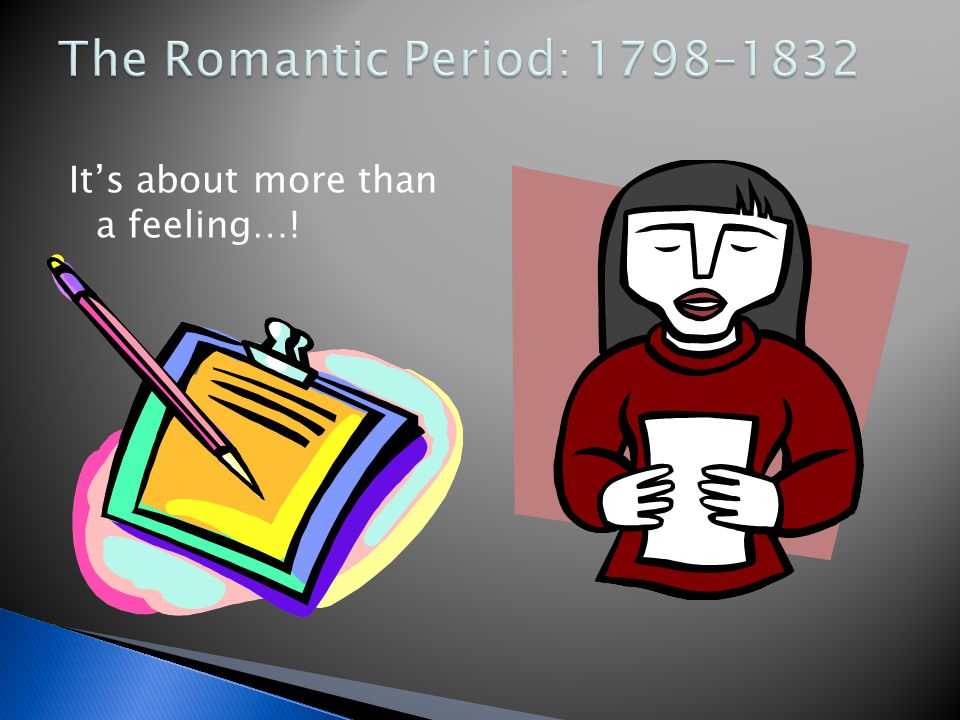 Your Turn Compose a brief description of Romantic writing.