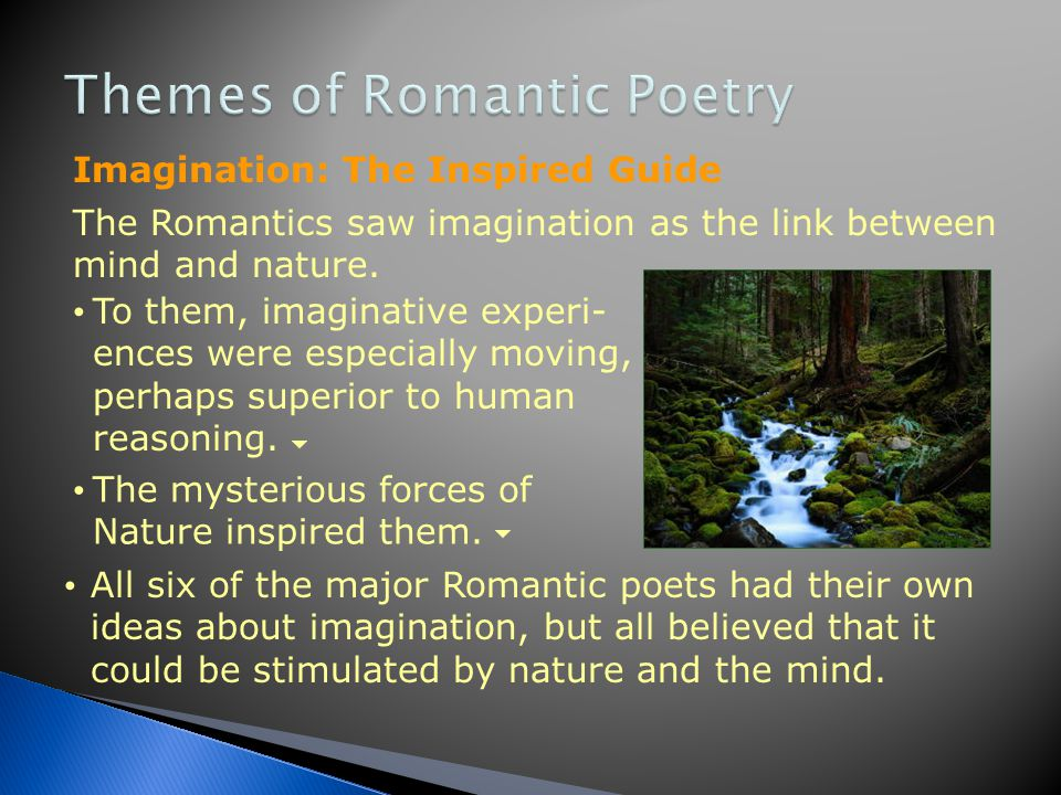 Many say the Romantic movement began in 1798 when Wordsworth and Coleridge published Lyrical Ballads. Imagination: The Inspired Guide The Romantics ar