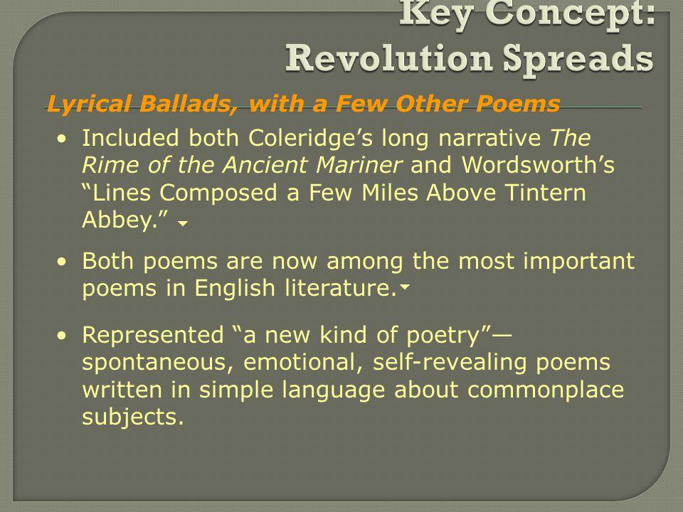 Literary Highlights Wordsworth and Coleridge publish Lyrical Ballads in 1798. Thus starting the Romantic Era. Romanticism arises as a response to soci