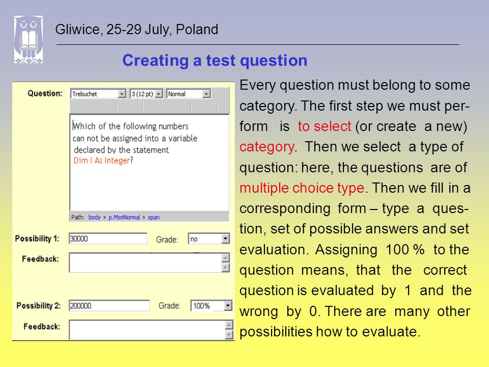 Creating a test question Gliwice, 25-29 July, Poland Every question must belong to some category.