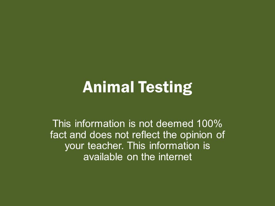 Let's Summarize What tests do we run on animals.