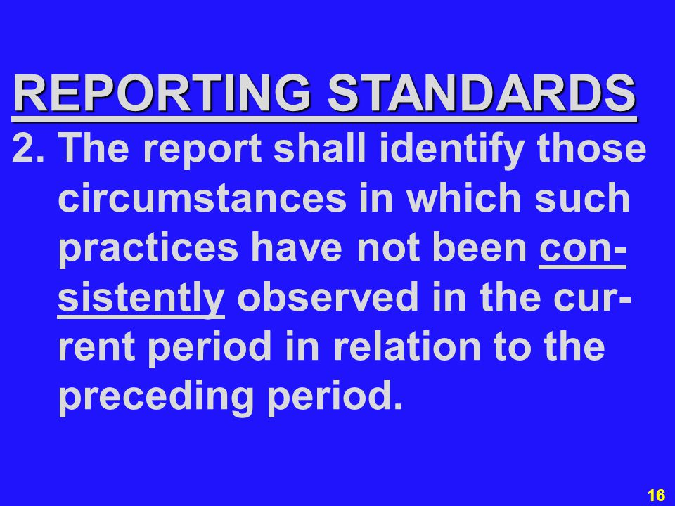 16 REPORTING STANDARDS 2.