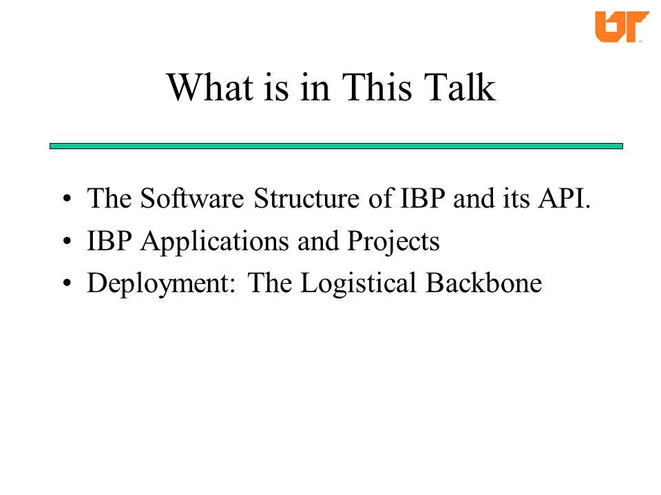 What is in This Talk The Software Structure of IBP and its API.