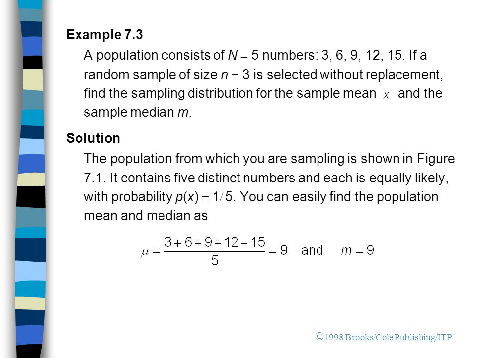 Example 7.3 A population consists of N  5 numbers: 3, 6, 9, 12, 15.