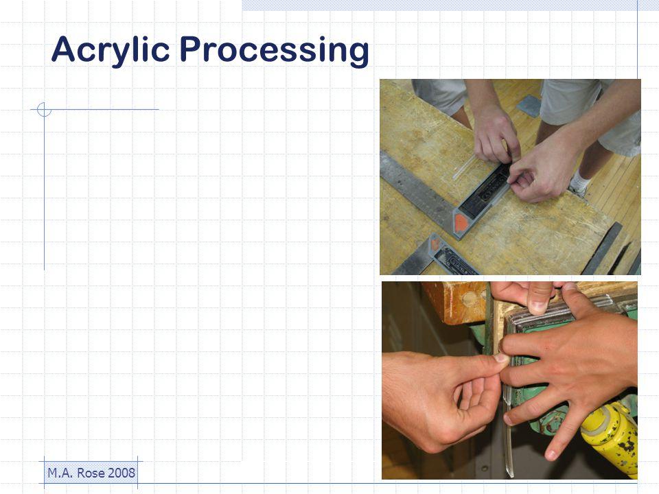 M.A. Rose 2008 Acrylic Processing