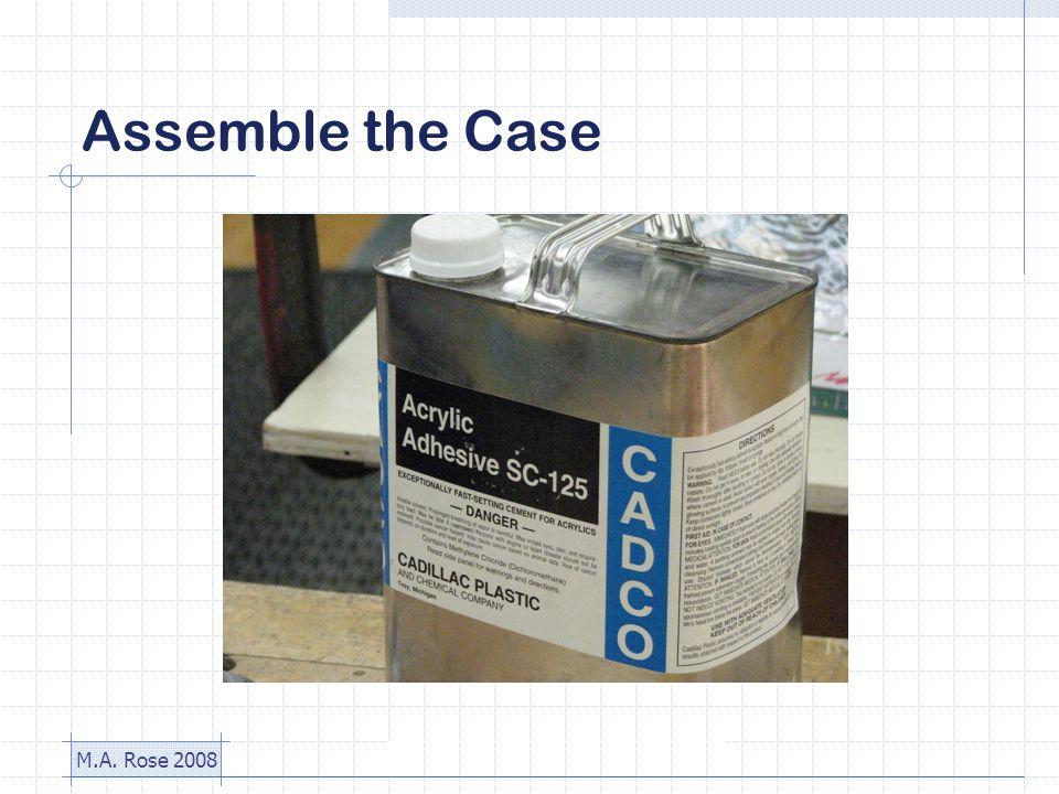 M.A. Rose 2008 Assemble the Case