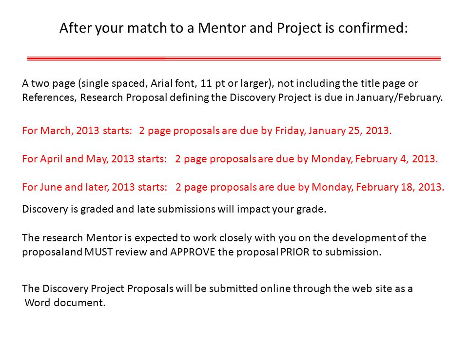 After your match to a Mentor and Project is confirmed: A two page (single spaced, Arial font, 11 pt or larger), not including the title page or Refere