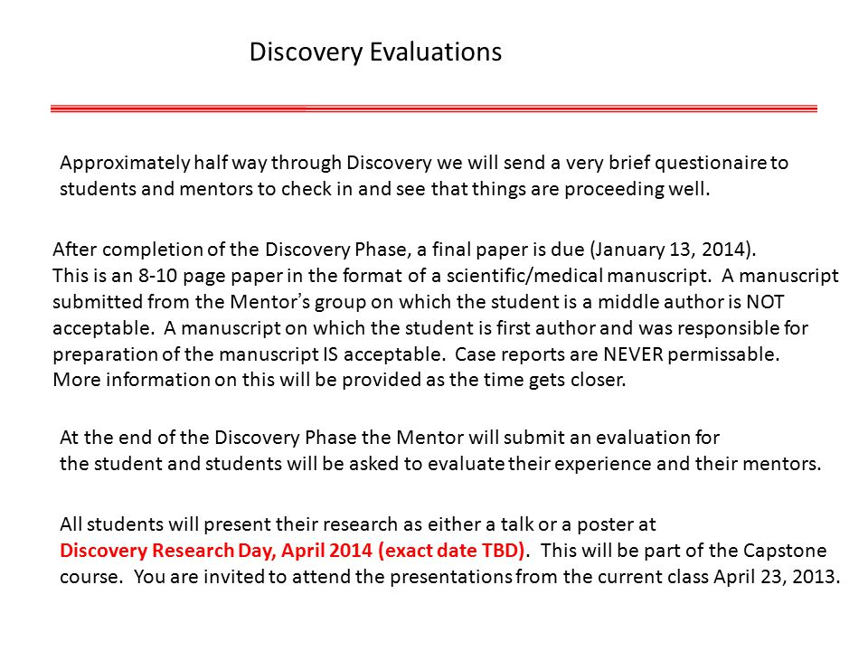 Discovery Evaluations Approximately half way through Discovery we will send a very brief questionaire to students and mentors to check in and see that