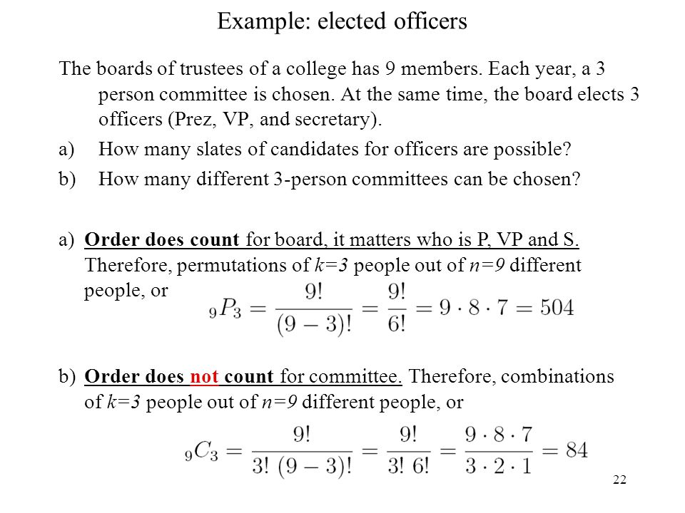 22 Example: elected officers The boards of trustees of a college has 9 members.