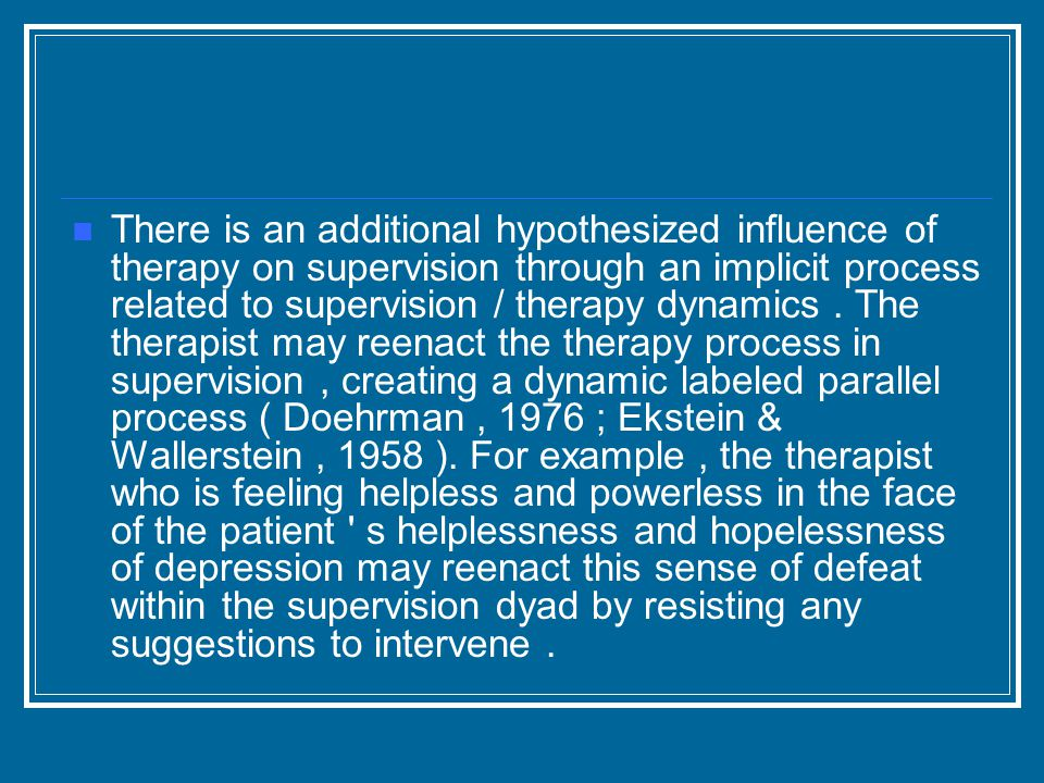 There is an additional hypothesized influence of therapy on supervision through an implicit process related to supervision / therapy dynamics.