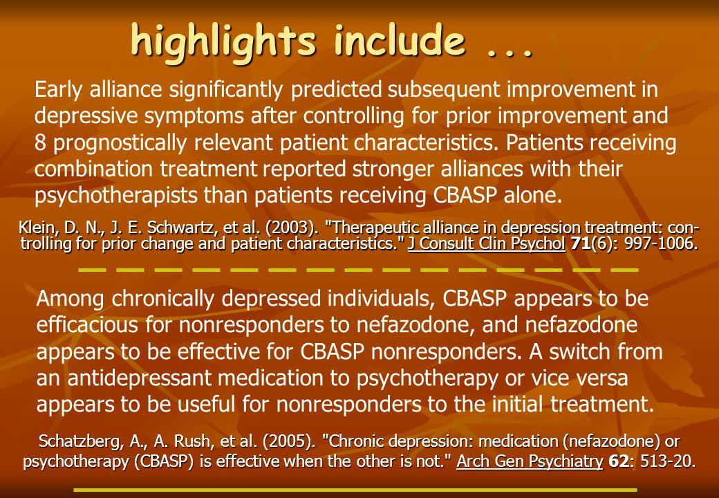 highlights include... Schatzberg, A., A. Rush, et al.