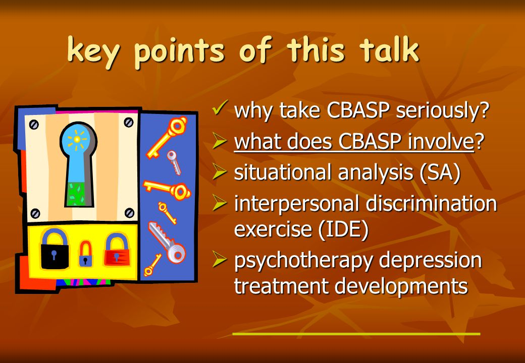 key points of this talk why take CBASP seriously. why take CBASP seriously.