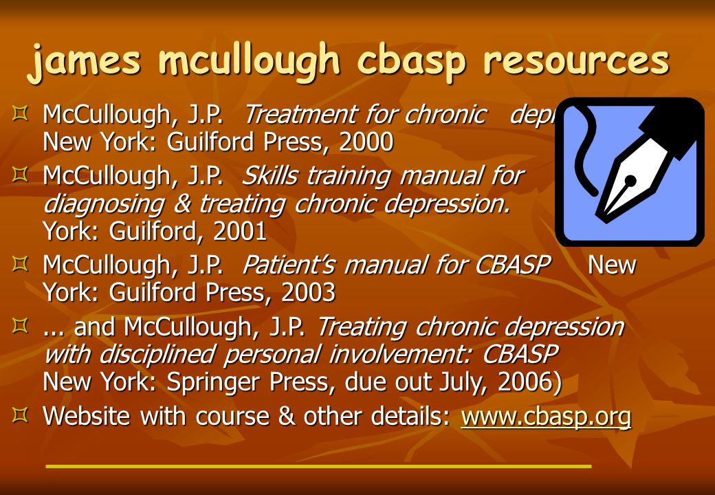 james mcullough cbasp resources  McCullough, J.P.
