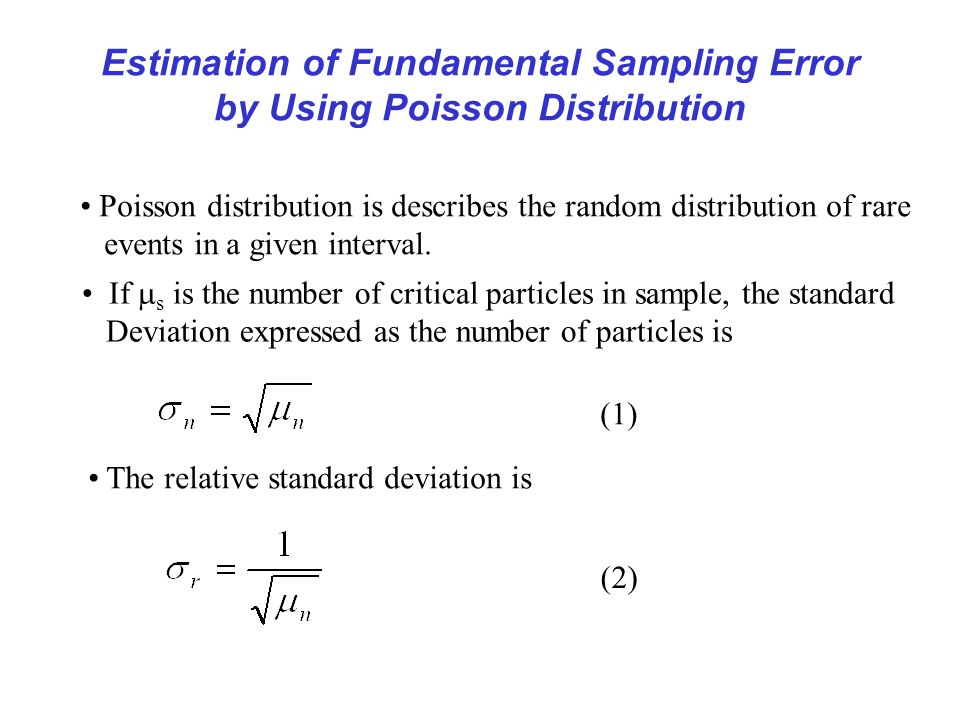 Incorrect Increment and Sample Preparation Errors Contamination (extraneous material in sample) Losses (adsorption, condensation, precipitation, etc.) Alteration of chemical composition (preservation) Alteration of physical composition (agglomeration, breaking of particles, moisture, etc.) Involuntary mistakes (mixed sample numbers, lack of knowledge, negligence) Deliberate faults (salting of gold ores, deliberate errors in increment delimitation, forgery, etc.)