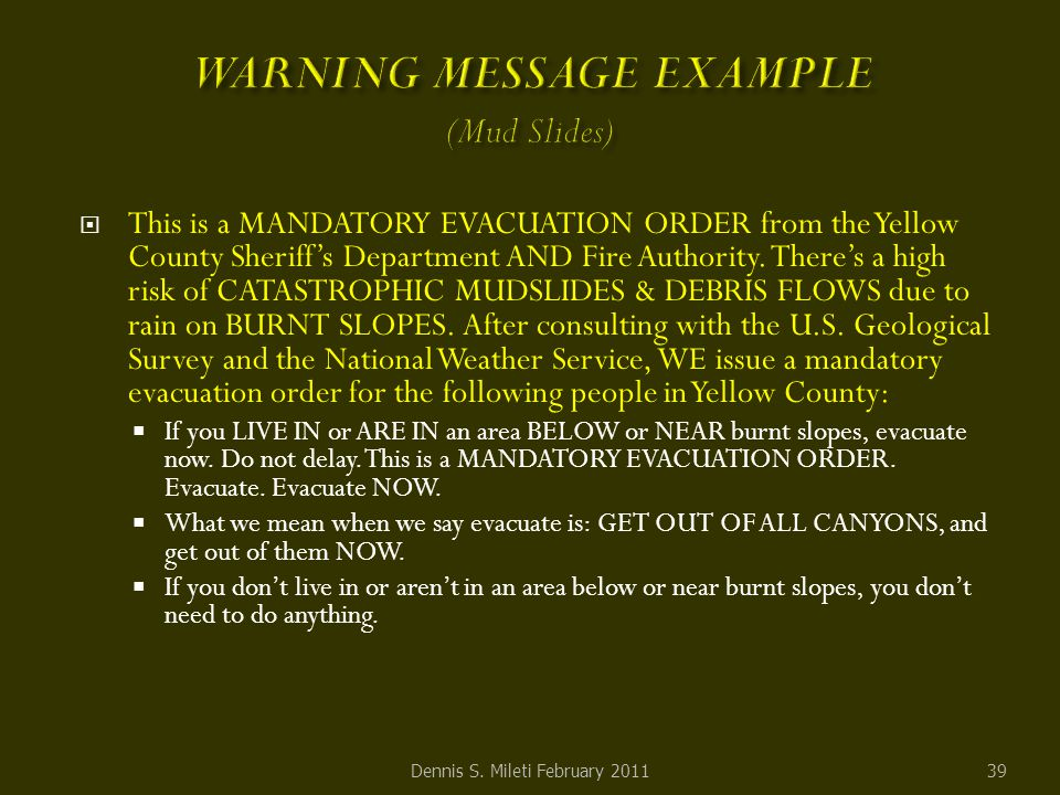  This is a MANDATORY EVACUATION ORDER from the Yellow County Sheriff's Department AND Fire Authority.