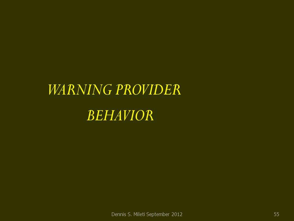 WARNING PROVIDER BEHAVIOR Dennis S. Mileti September 201255