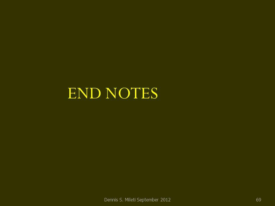 END NOTES Dennis S. Mileti September 201269
