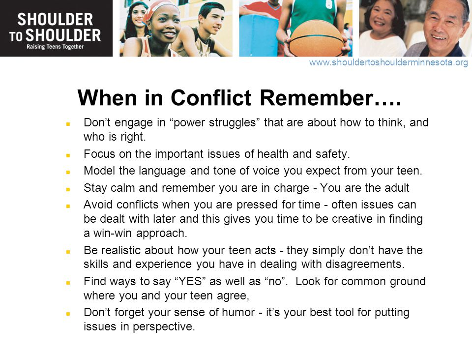 "www.shouldertoshoulderminnesota.org When in Conflict Remember…. Don't engage in ""power struggles"" that are about how to think, and who is right. Focus"