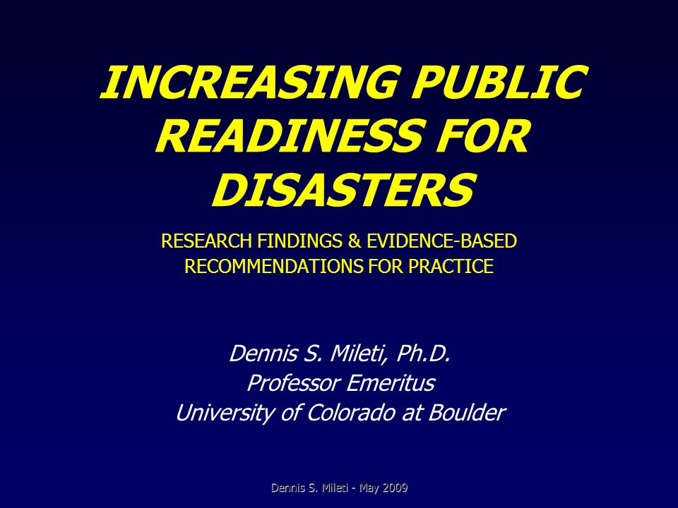 THE RESEARCH BASIS Dennis S. Mileti - May 2009