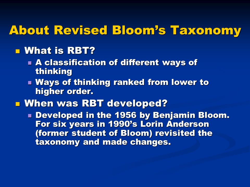 About Revised Bloom's Taxonomy What is RBT.What is RBT.