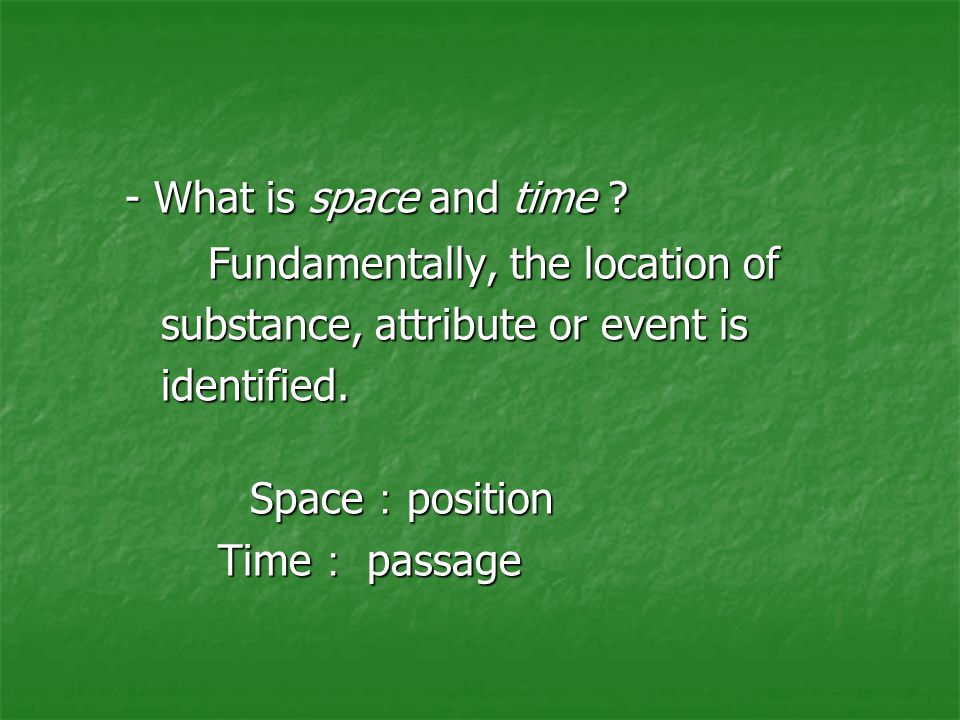 - What is space and time .
